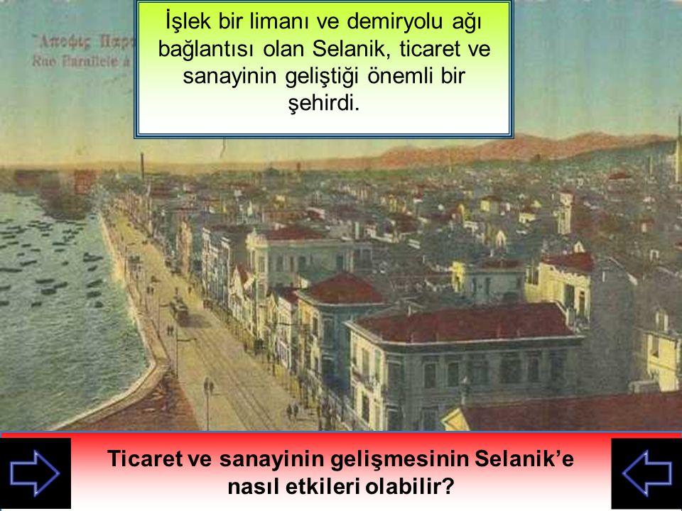 Ticaret ve sanayinin gelişmesinin Selanik'e nasıl etkileri olabilir