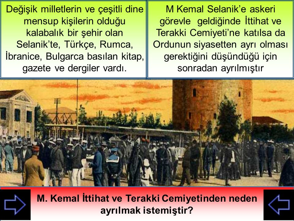 M. Kemal İttihat ve Terakki Cemiyetinden neden ayrılmak istemiştir