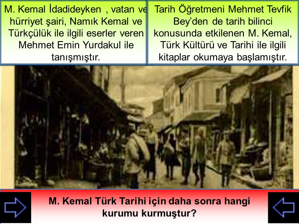 M. Kemal Türk Tarihi için daha sonra hangi kurumu kurmuştur