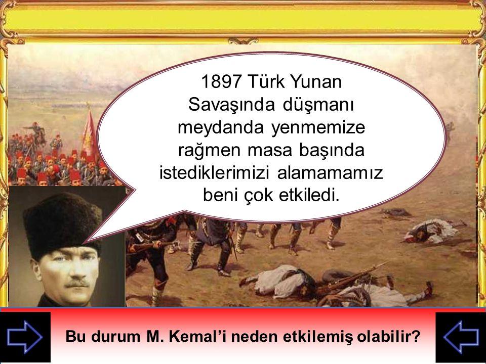 Bu durum M. Kemal'i neden etkilemiş olabilir