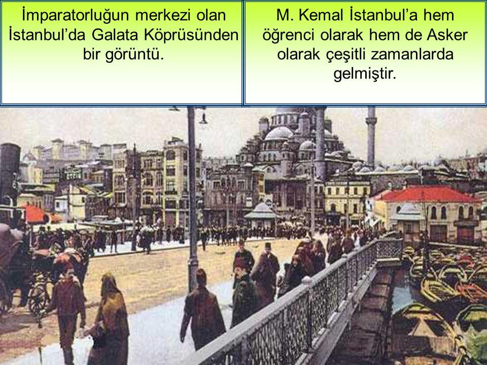 İmparatorluğun merkezi olan İstanbul'da Galata Köprüsünden bir görüntü.