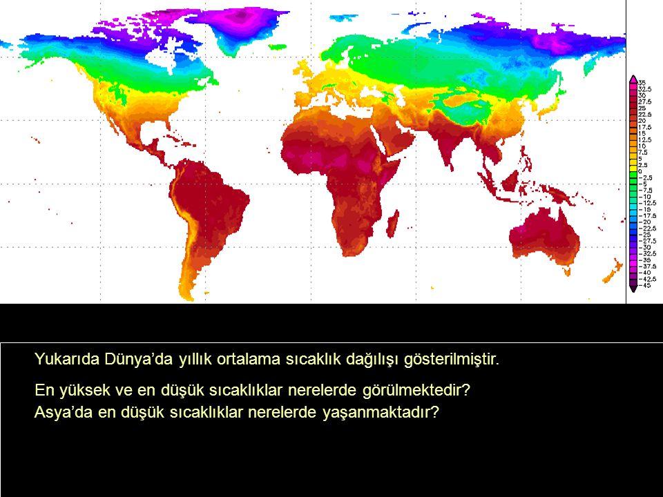 Yukarıda Dünya'da yıllık ortalama sıcaklık dağılışı gösterilmiştir.