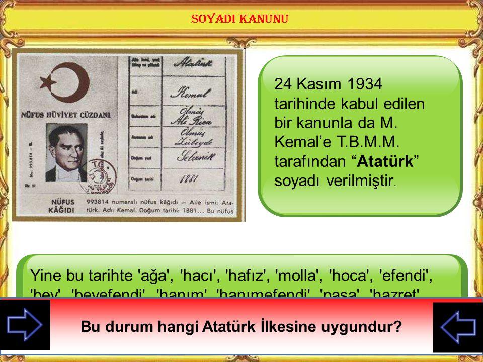 24 Kasım 1934 tarihinde kabul edilen bir kanunla da M. Kemal'e T. B. M