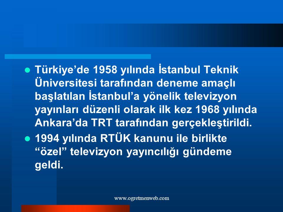 Türkiye'de 1958 yılında İstanbul Teknik Üniversitesi tarafından deneme amaçlı başlatılan İstanbul'a yönelik televizyon yayınları düzenli olarak ilk kez 1968 yılında Ankara'da TRT tarafından gerçekleştirildi.