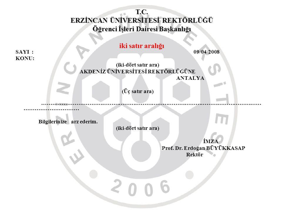 AKDENİZ ÜNİVERSİTESİ REKTÖRLÜĞÜNE Prof. Dr. Erdoğan BÜYÜKKASAP
