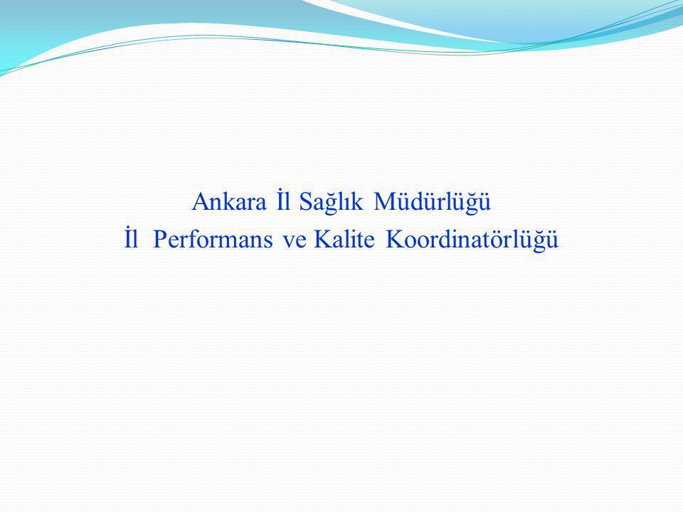 Ankara İl Sağlık Müdürlüğü İl Performans ve Kalite Koordinatörlüğü