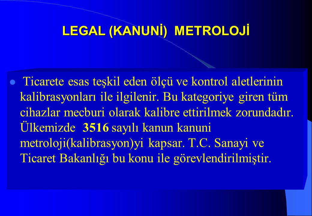 LEGAL (KANUNİ) METROLOJİ