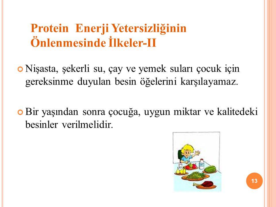 Protein Enerji Yetersizliğinin Önlenmesinde İlkeler-II