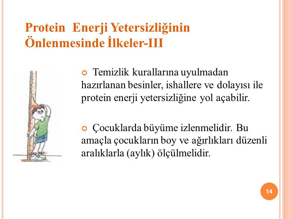 Protein Enerji Yetersizliğinin Önlenmesinde İlkeler-III