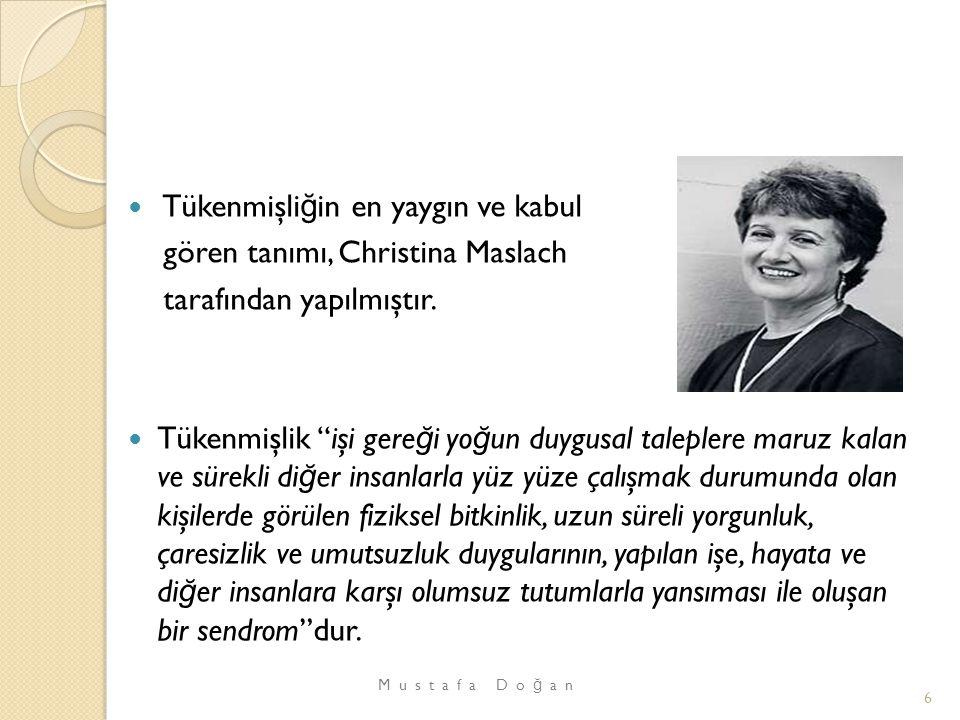 Tükenmişliğin en yaygın ve kabul gören tanımı, Christina Maslach