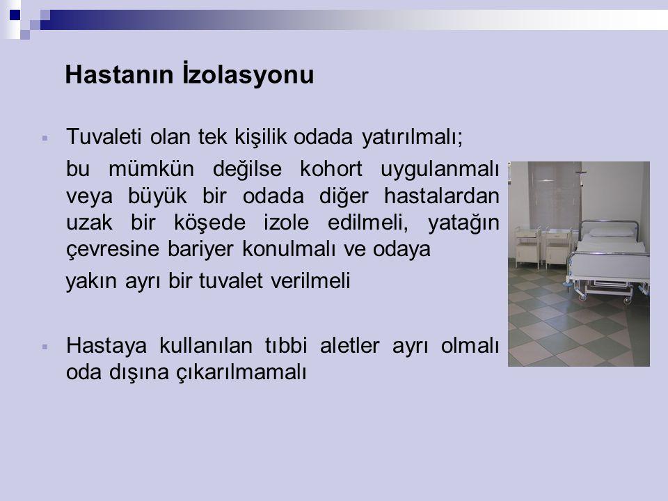 Hastanın İzolasyonu Tuvaleti olan tek kişilik odada yatırılmalı;