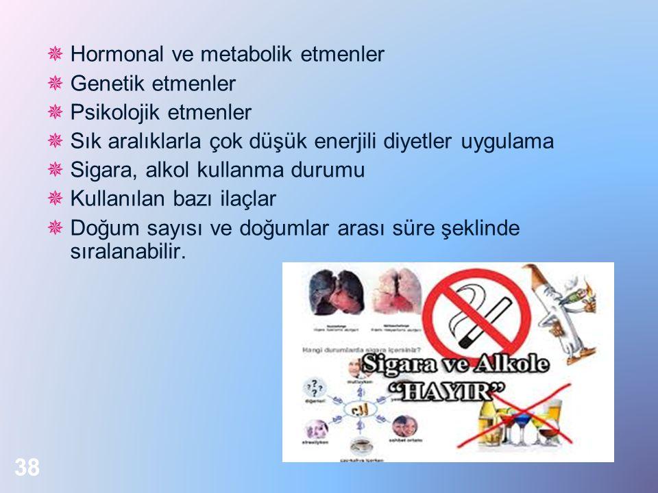 Hormonal ve metabolik etmenler