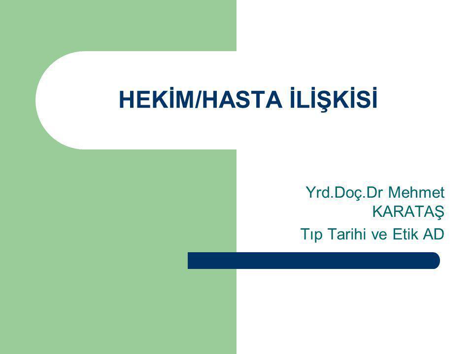Yrd.Doç.Dr Mehmet KARATAŞ Tıp Tarihi ve Etik AD