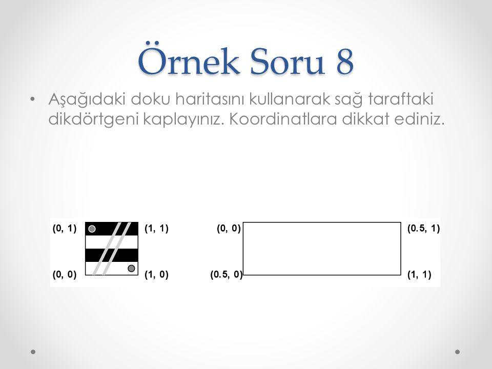 Örnek Soru 8 Aşağıdaki doku haritasını kullanarak sağ taraftaki dikdörtgeni kaplayınız.