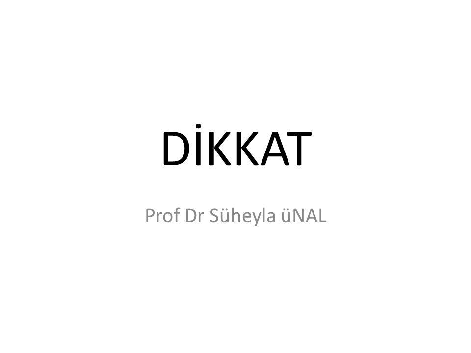 DİKKAT Prof Dr Süheyla üNAL