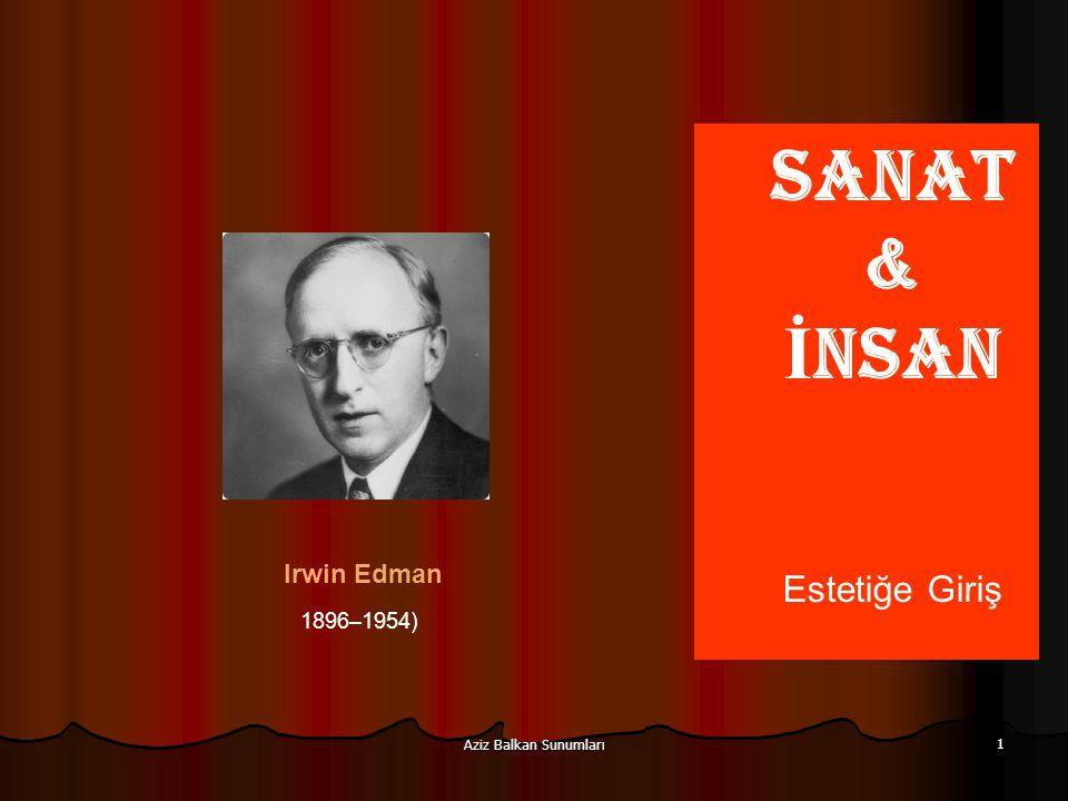 SANAT & İNSAN Estetiğe Giriş Irwin Edman 1896–1954)