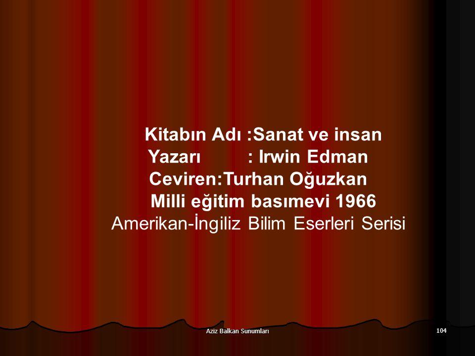 Ceviren:Turhan Oğuzkan Milli eğitim basımevi 1966