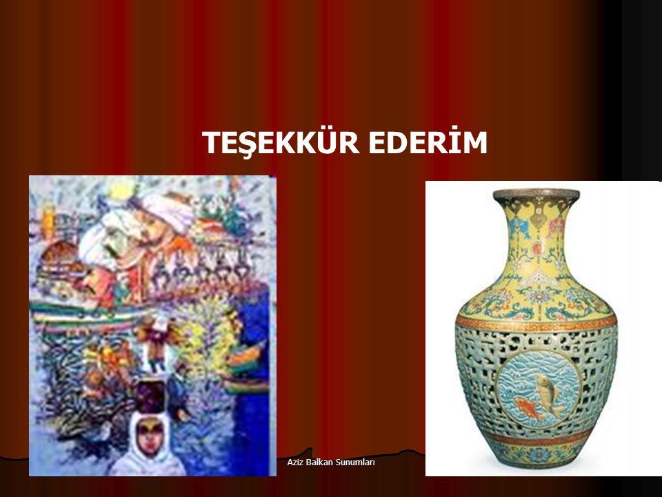 TEŞEKKÜR EDERİM Aziz Balkan Sunumları