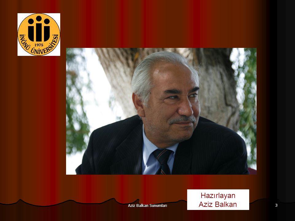 Hazırlayan Aziz Balkan Aziz Balkan Sunumları