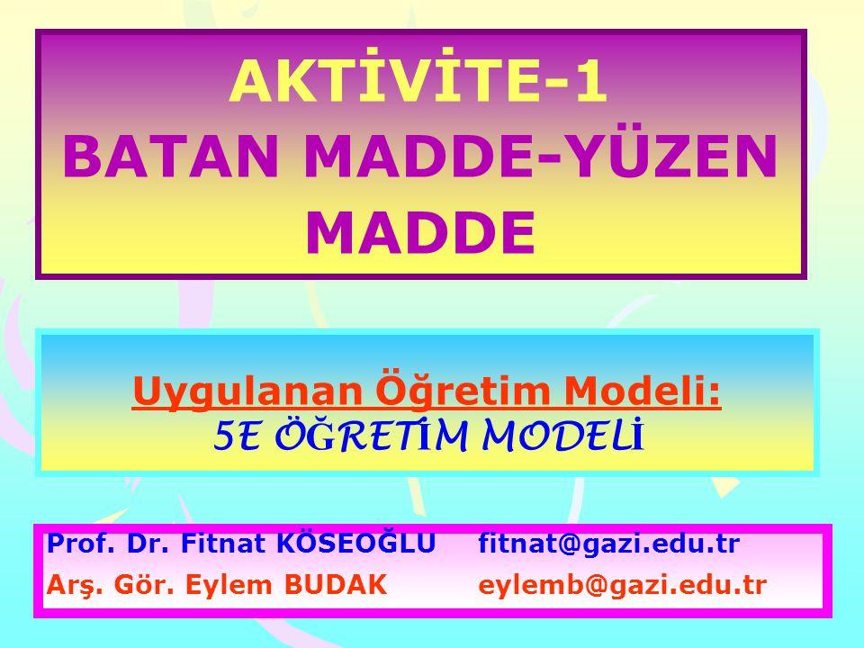 AKTİVİTE-1 BATAN MADDE-YÜZEN MADDE