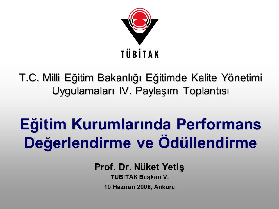 Prof. Dr. Nüket Yetiş TÜBİTAK Başkan V. 10 Haziran 2008, Ankara