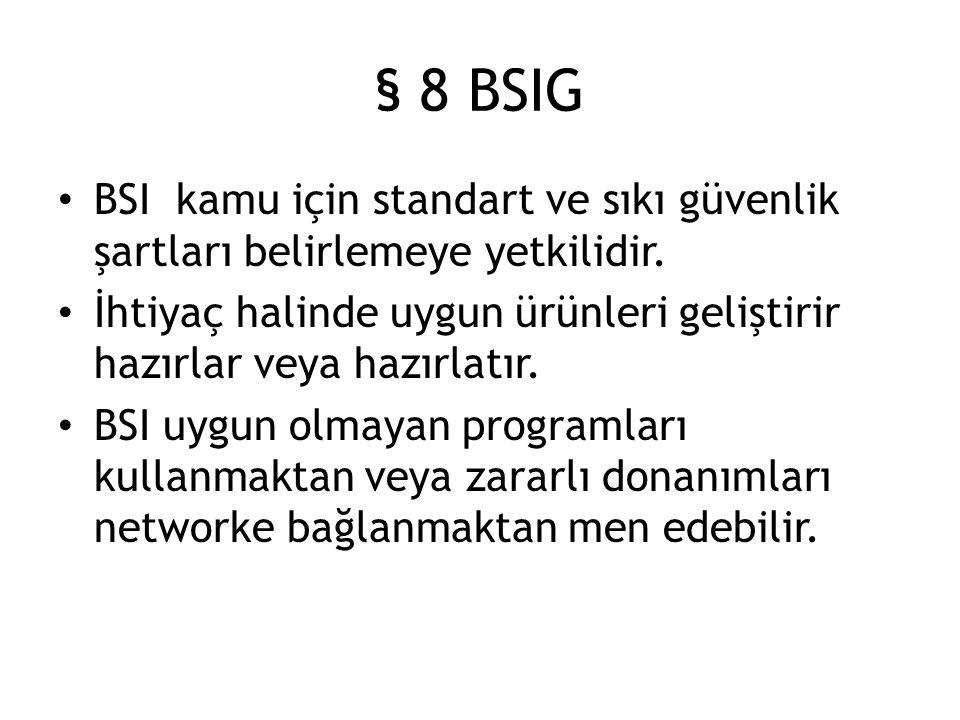 § 8 BSIG BSI kamu için standart ve sıkı güvenlik şartları belirlemeye yetkilidir.