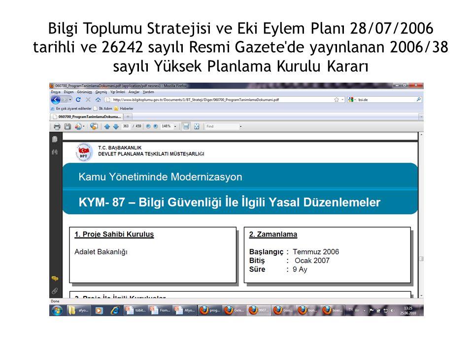 Bilgi Toplumu Stratejisi ve Eki Eylem Planı 28/07/2006 tarihli ve 26242 sayılı Resmi Gazete de yayınlanan 2006/38 sayılı Yüksek Planlama Kurulu Kararı