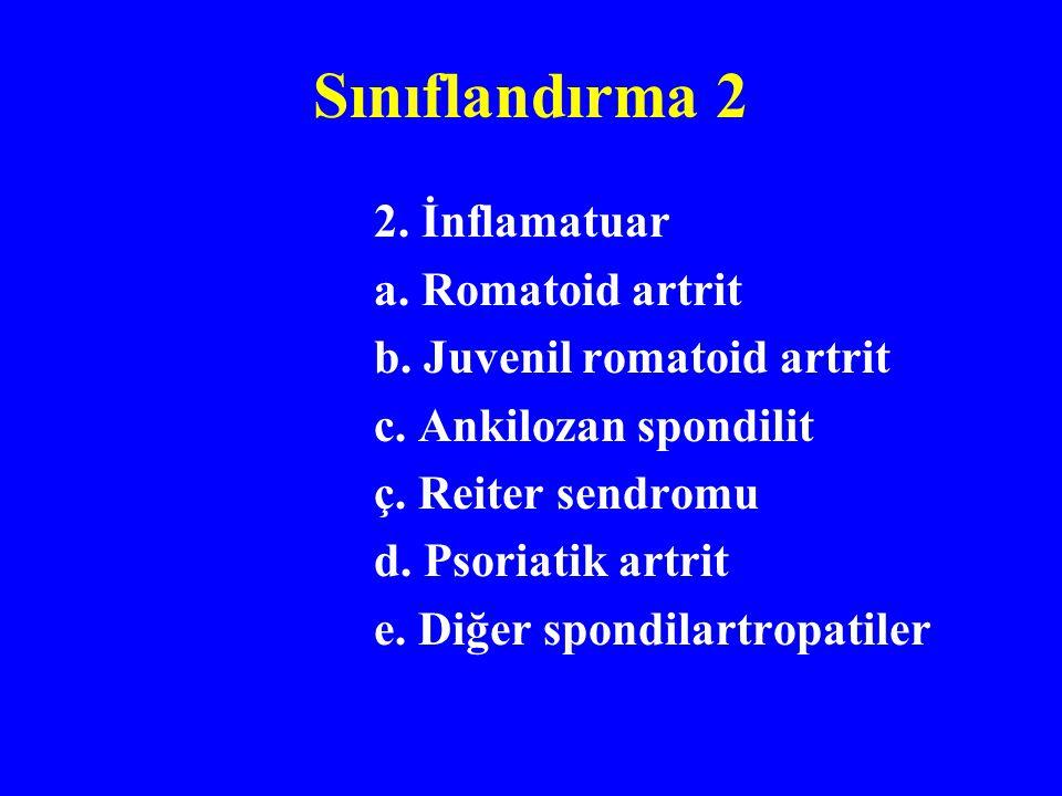 Sınıflandırma 2 2. İnflamatuar a. Romatoid artrit