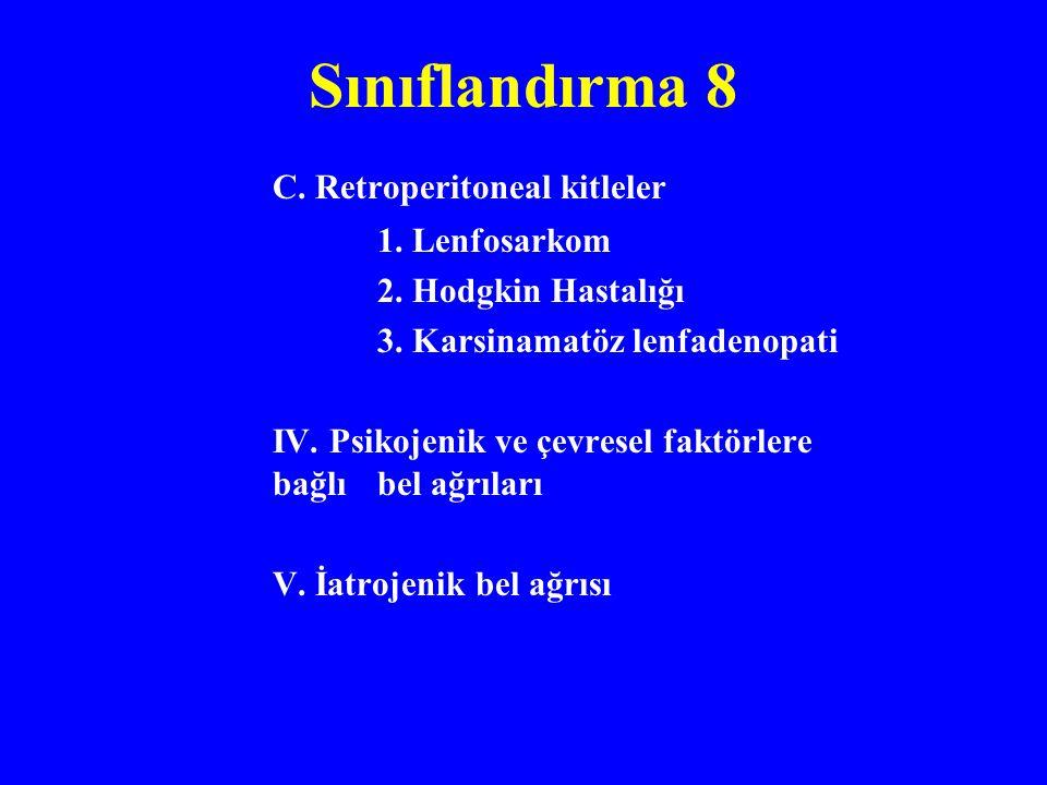 Sınıflandırma 8 C. Retroperitoneal kitleler 1. Lenfosarkom