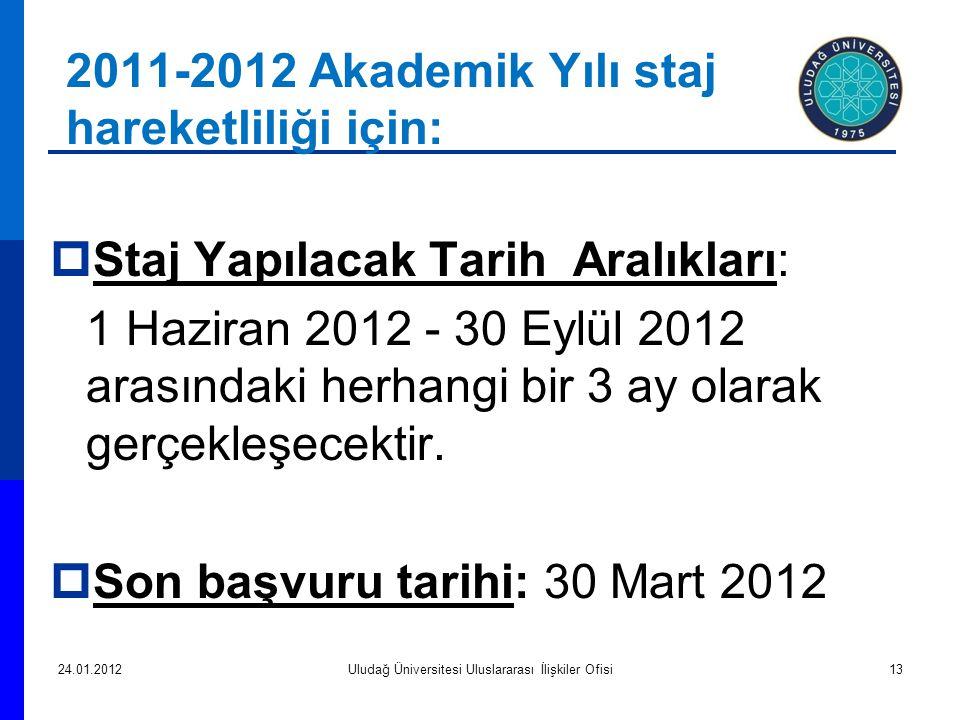 2011-2012 Akademik Yılı staj hareketliliği için: