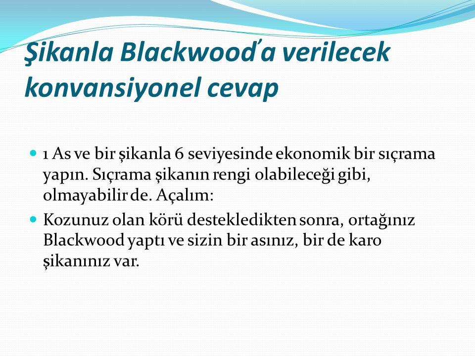 Şikanla Blackwood'a verilecek konvansiyonel cevap