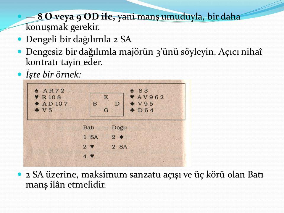 — 8 O veya 9 OD ile, yani manş umuduyla, bir daha konuşmak gerekir.