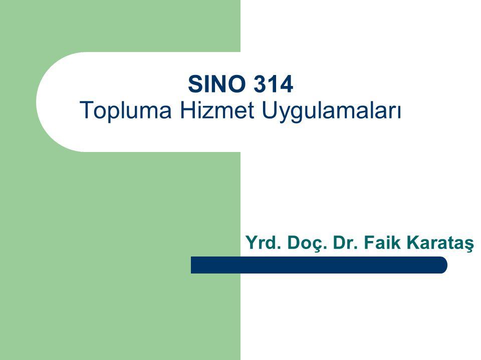 SINO 314 Topluma Hizmet Uygulamaları