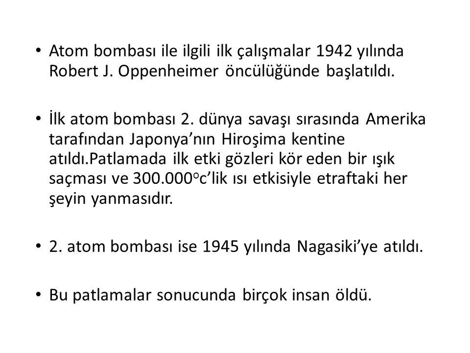 Atom bombası ile ilgili ilk çalışmalar 1942 yılında Robert J