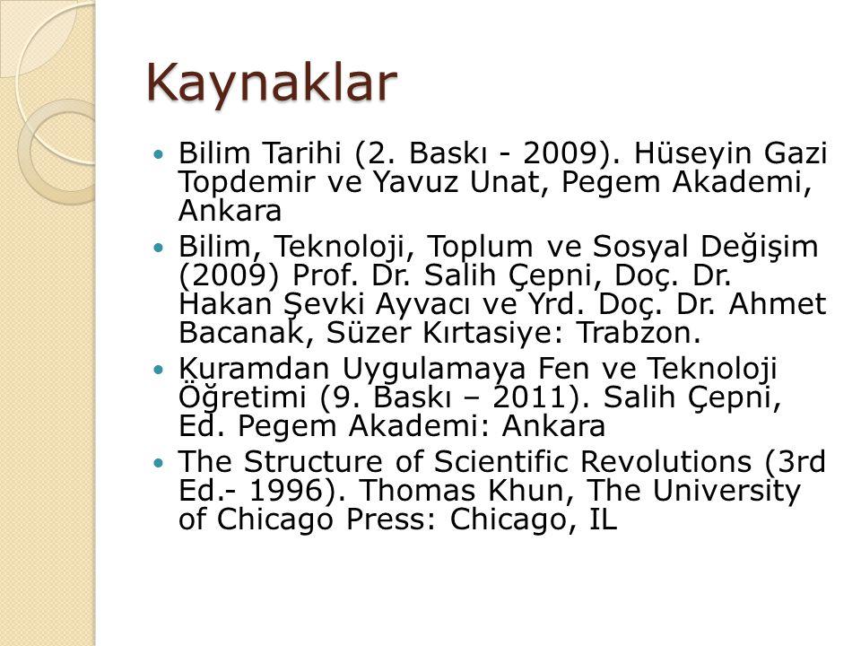 Kaynaklar Bilim Tarihi (2. Baskı - 2009). Hüseyin Gazi Topdemir ve Yavuz Unat, Pegem Akademi, Ankara.