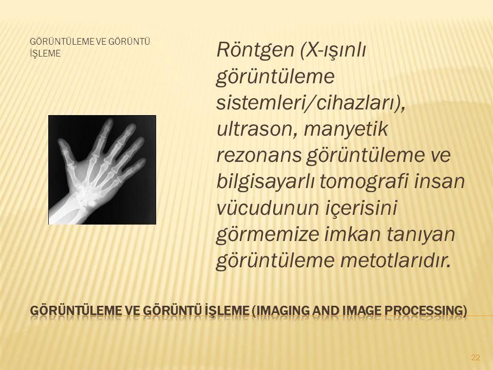 Görüntüleme ve görüntü İşleme (ImagIng and ImAGE PROCESSING)
