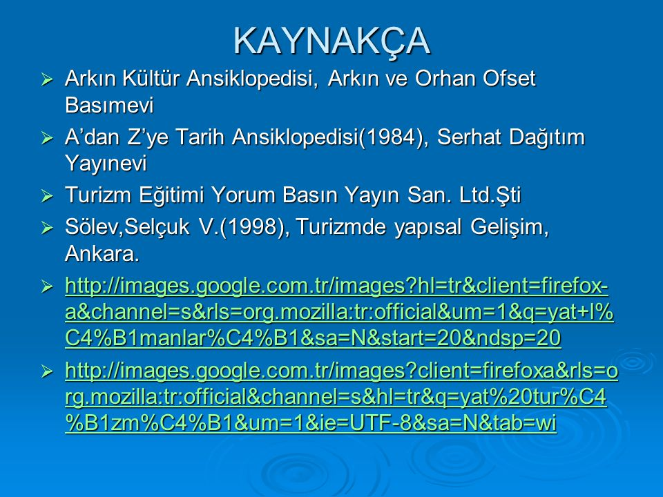KAYNAKÇA Arkın Kültür Ansiklopedisi, Arkın ve Orhan Ofset Basımevi