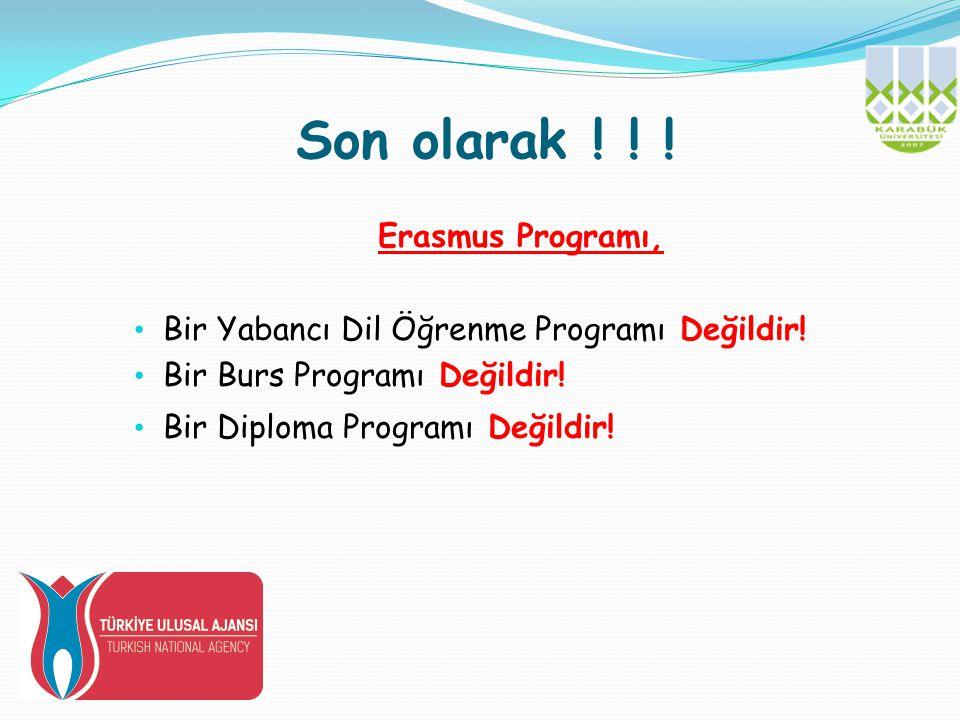Son olarak ! ! ! Erasmus Programı,
