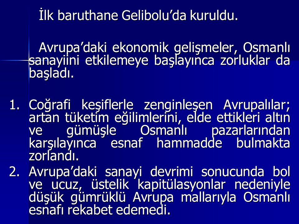 İlk baruthane Gelibolu'da kuruldu.