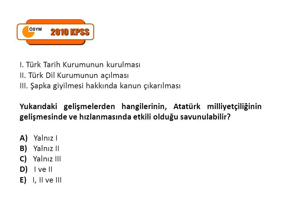 2010 KPSS I. Türk Tarih Kurumunun kurulması