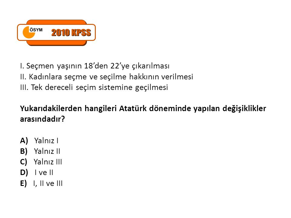 2010 KPSS I. Seçmen yaşının 18'den 22'ye çıkarılması