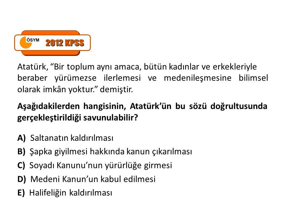 2012 KPSS Atatürk, Bir toplum aynı amaca, bütün kadınlar ve erkekleriyle.