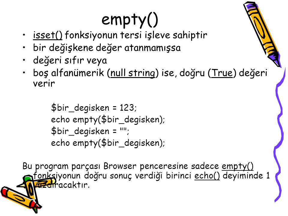 empty() isset() fonksiyonun tersi işleve sahiptir