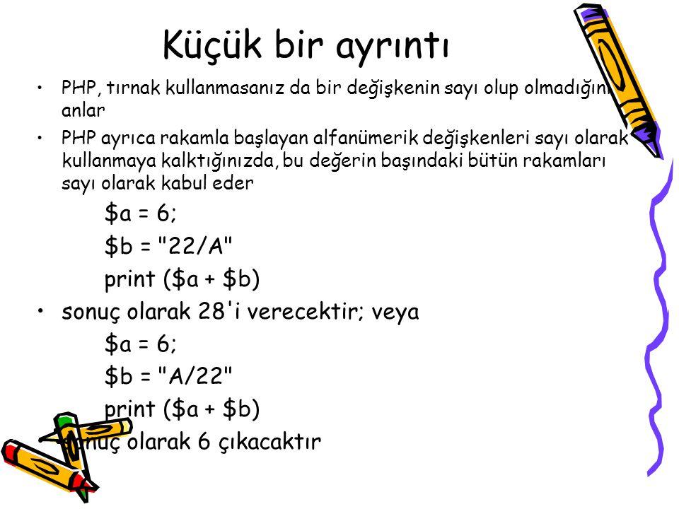 Küçük bir ayrıntı $a = 6; $b = 22/A print ($a + $b)