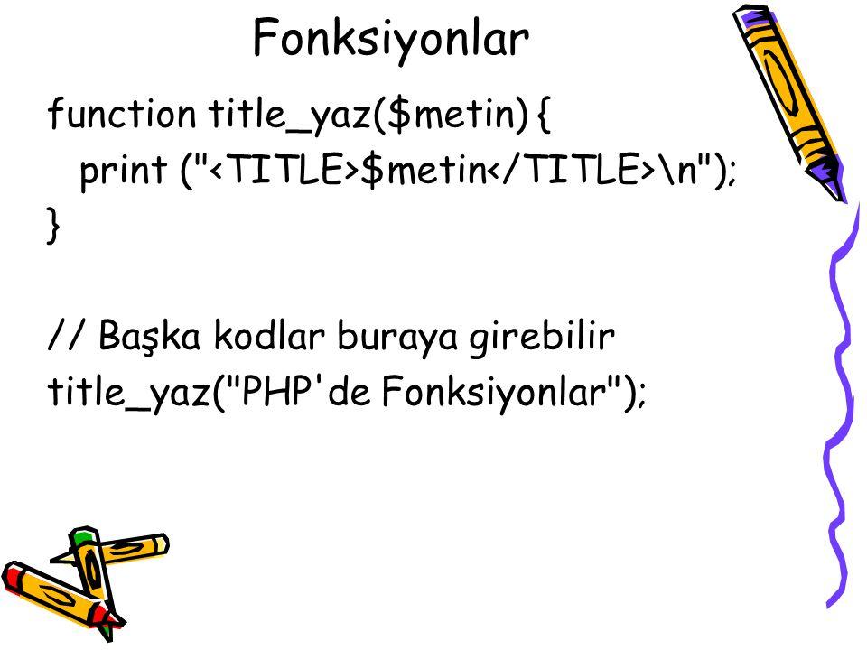 Fonksiyonlar function title_yaz($metin) {