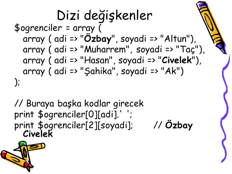 Dizi değişkenler $ogrenciler = array (