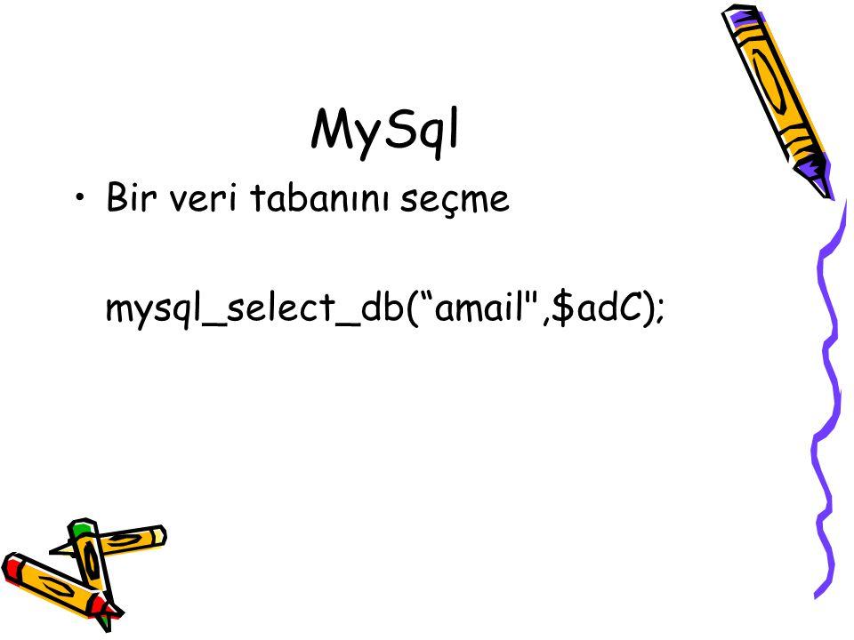 MySql Bir veri tabanını seçme mysql_select_db( amail ,$adC);