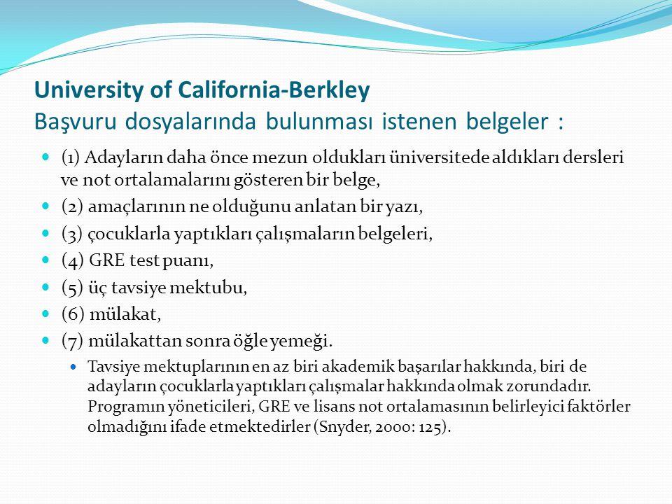 University of California-Berkley Başvuru dosyalarında bulunması istenen belgeler :