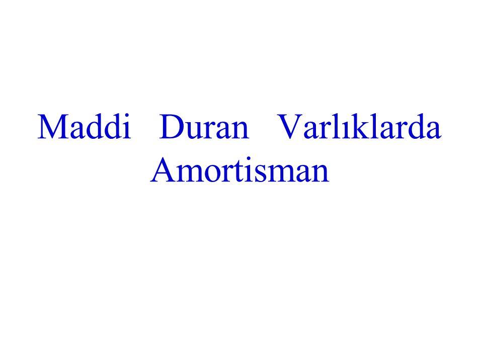 Maddi Duran Varlıklarda Amortisman