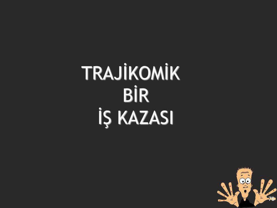 TRAJİKOMİK BİR İŞ KAZASI